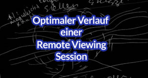 Optimaler Verlauf einer Remote Viewing Session